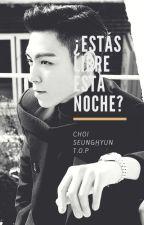 ¿Estás libre esta noche? ↪ T.O.P / Choi SeungHyun by panda_kyu_uwu
