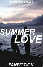 Summer Love ~ B-Brave (NL) by mxch__
