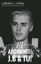 El Accidente |j.b & tu | by Biebers_Girl69
