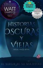 Historias Oscuras y Viejas © by MiguelAngelMorenoRey