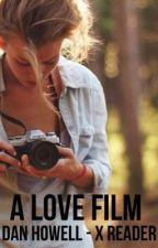 A Love Film ~ D.H X Reader by Danismysenpai