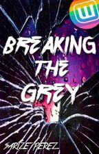 Breaking The Grey [Book #2] by smooonie