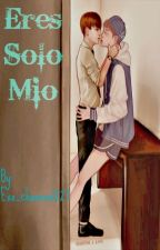~Eres solo mio~ (Chansoo) by Exoo_chansoo1227