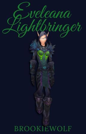 Evelaena Lightbringer (World of Warcraft Story) (On Hold) by Eyeless_Jack02
