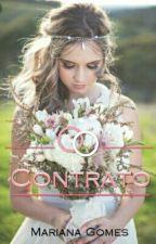 O Contrato - • {Em revisão.} / {Em andamento} by MarianaGomes232