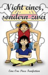 Nicht einer, sondern zwei (eine One Piece Fanfiction) by Galaxyskipper