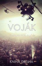 VOJÁK [KNIHA 2.] by booksforgirl