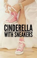 Cinderella with sneakers #Wattys2016 by __Priincess