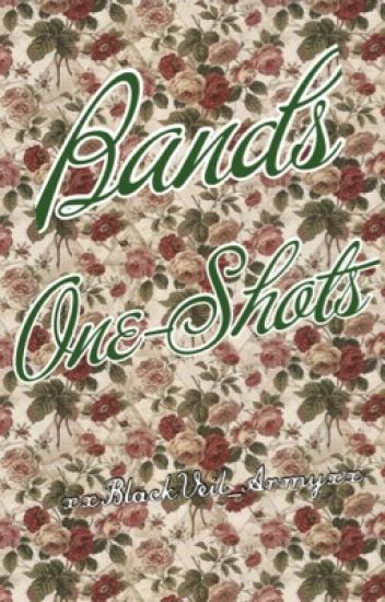Bands One Shots!