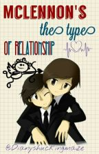 Mclennon's The Type Of Relationship © by Dianyshuckingmaze