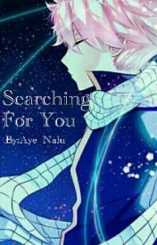 Searching For You (Book 2) by Aye_Nalu