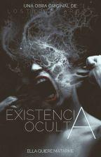 Existencia Oculta (Editando) by lostboystarboy