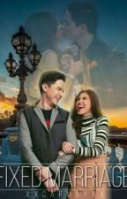 Fixed Marriage || AlDub ||{complete} by XxCarmsyxX