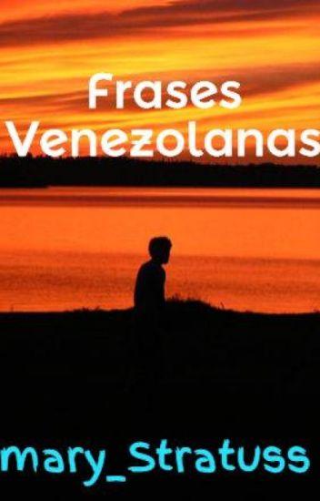 Frases Venezolanas Marian Cerezo Wattpad