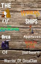 THE BOOK OF SHIPS ORCA APPROVES OF (And doesn't) by Warrior_Of_OrcaClan