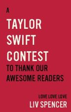 A Taylor Swift Contest to Thank Our Awesome Readers! by LivSpencer
