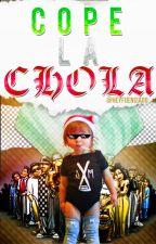 Cope la chola by HeyFuenciado