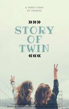 Story Of Twins by Twynise
