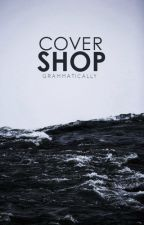 Cover Shop || Open by grammatically
