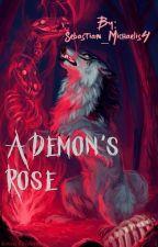 A Demon's Rose by Sebastian_Michaelis4
