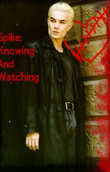 Spike: Knowing and Watching