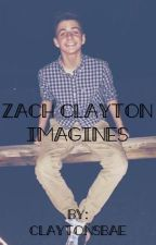 Zach Clayton Imagines by ClaytonsBae