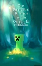 The Portal Plot: Revenge of the Overworld by WaveNote