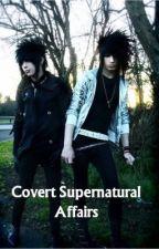 Covert Supernatural Affairs by bloodredzebraunicorn