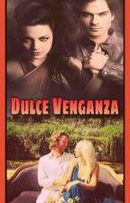 Dulce, dulce Venganza  by MissHartzler