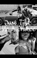 Just Give Me A Chance(Roc Royal love story) by regenecharlettatynes