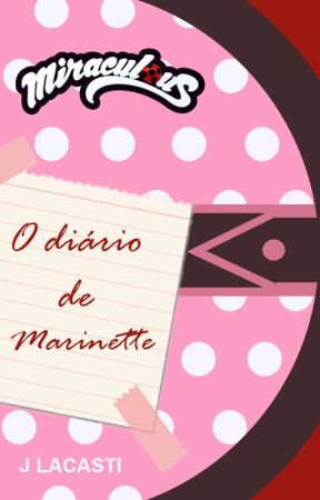 [FANFIC] MIRACULOUS - O diário de Marinette by ferreira_jenne