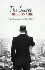 The Secret Billionaire (In Search For True Love) by Jameela6