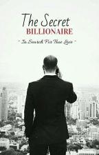 The Secret Billionaire (In Search For True Love) by j_alharthy