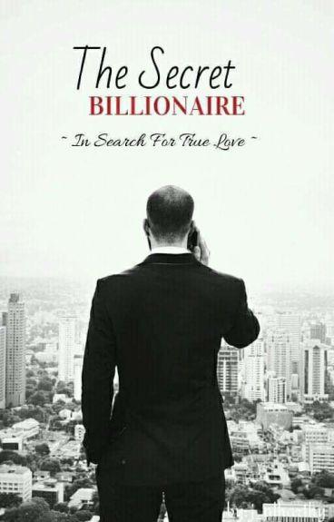 The Secret Billionaire (In Search For True Love)