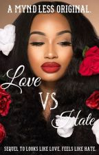 Love vs. Hate (Book Two) by myndless