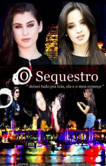 O SEQUESTRO - CAMREN