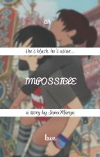 Un amour [im]possible ∞  by IamxMarya