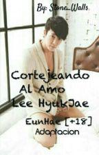 Cortejeando Al Amo Lee HyukJae (EunHae+18) (Adaptación) (Terminada) by AileenGaem