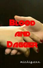 Blood and Dagger (A RaStro Fanfic) by Michigoxx