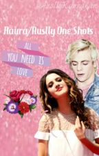 Raura/Auslly One Shots by BookwormShipper