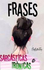Frases sarcásticas e irónicas by SofytaTaz