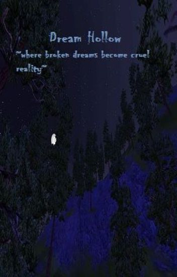 Dream Hollow ~where broken dreams become cruel reality~