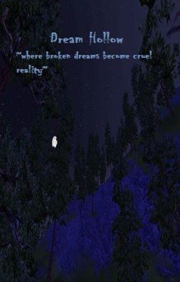 Dream Hollow ~where broken dreams become cruel reality~