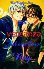 La Venganza Del Orgullo Rey [Frostcup] by RaykenSlay