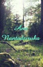Ana Nantadziruka by Basyarah