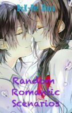 Random Romantic Scenarios (ONE SHOTS) by K-Pop_Otaku