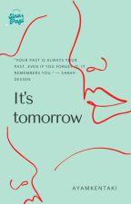 [3/3] It's tomorrow by ayamkentaki