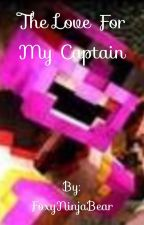 [ON HOLD] The Love For My Captain (Pirate Captain! ThatGuyBarney X Reader) by FoxyNinjaBear