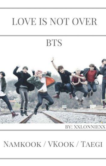 Love is not over | BTS | Zakończone
