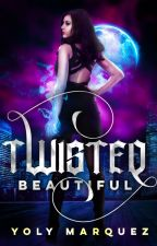 Twisted Beautiful [Ongoing] by WeAreAHurricane